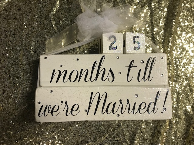 Months/weeks Till We're Married Sign