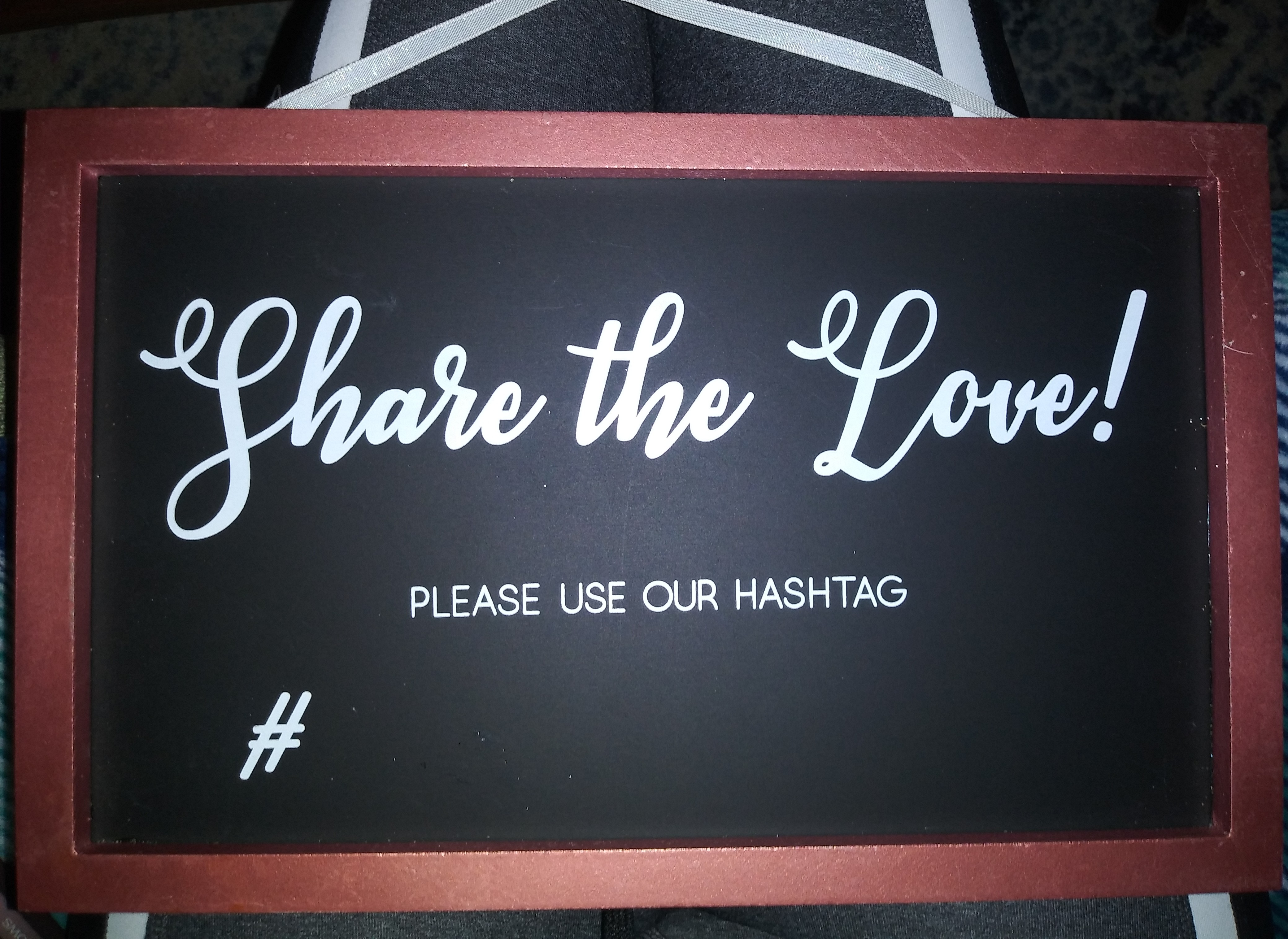Wedding Sign -share The Love! Use Our Hashtag#