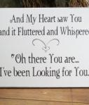 My Heart Saw You Wedding Sign